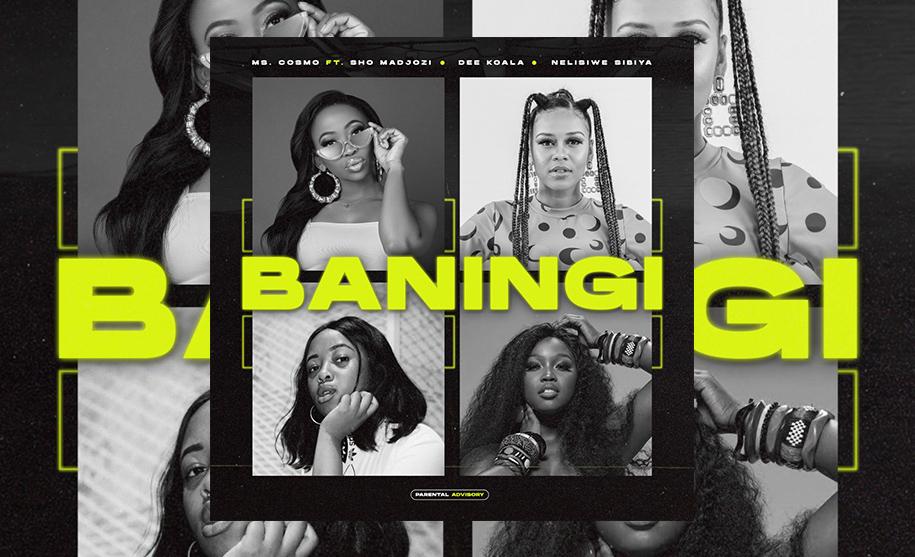 Ms Cosmo - Baningi Feat. Sho Madjozi, Dee Koala and Nelisiwe Sibiya