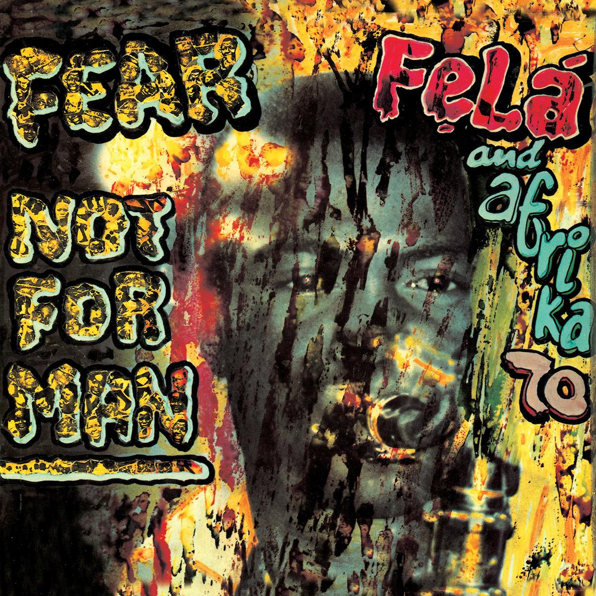 Fela Kuti – Fear Not For Man